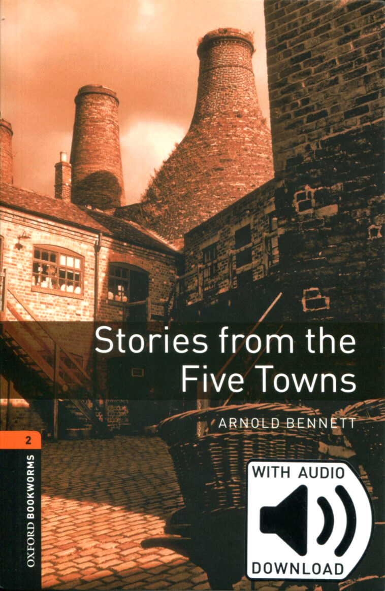 Oxford Bookworms Library: Level 2:: Stories from The Five Towns (Paperback + MP3)