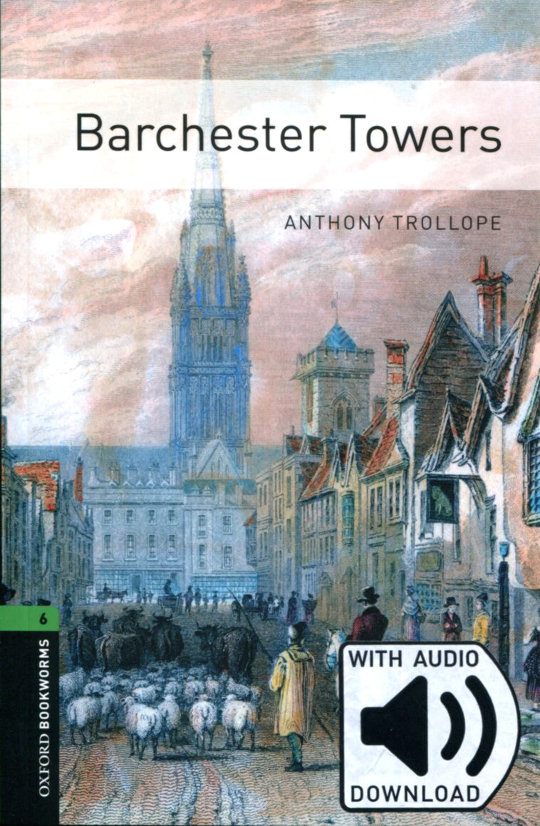 Oxford Bookworms Library: Level 6:: Barchester Towers (Paperback + MP3, 3rf Edition)