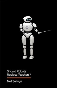 Should robots replace teachers? : AI and the future of education