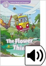 Oxford Read and Imagine: Level 4: The Flower Thief (Package)