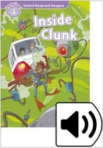 Oxford Read and Imagine: Level 4: Inside Clunk Audio Pack (Package)