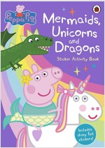 Peppa Pig: Mermaids, Unicorns and Dragons Sticker Activity Book (Paperback)