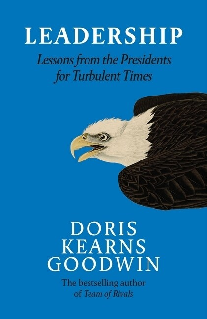 Leadership in Turbulent Times : Lessons from the Presidents (Paperback)