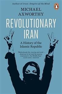 Revolutionary Iran : A History of the Islamic Republic Second Edition (Paperback)