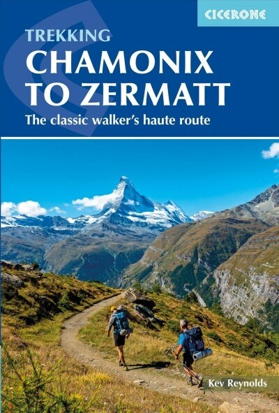 Chamonix to Zermatt : The Classic Walkers Haute Route (Paperback, 6 Revised edition)