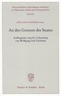 An den Grenzen des Staates : Kolloquium zum 65. Geburtstag von Wolfgang Graf Vitzthum