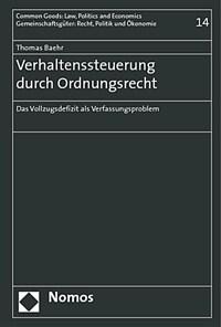 Verhaltenssteuerung durch Ordnungsrecht : das Vollzugsdefizit als Verfassungsproblem