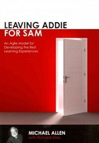 Leaving Addie behind : an agile model for developing the best learning experiences