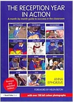 The Reception Year in Action, revised and updated edition : A month-by-month guide to success in the classroom (Paperback, 2 New edition)