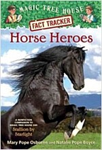Horse Heroes: A Nonfiction Companion to Magic Tree House Merlin Mission #21: Stallion by Starlight (Paperback)