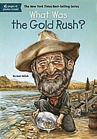 What Was the Gold Rush? (Paperback)