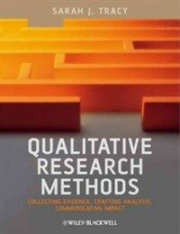 Qualitative research methods : collecting evidence, crafting analysis, communicating impact