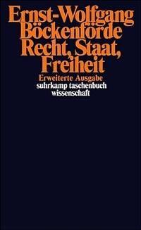 Recht, Staat, Freiheit : Studien zur Rechtsphilosophie, Staatstheorie und Verfassungsgeschichte Erweiterte Ausg