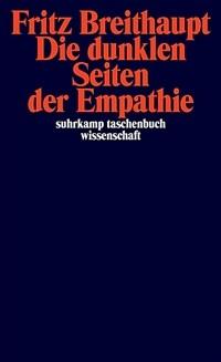 Die dunklen Seiten der Empathie / 3. Aufl