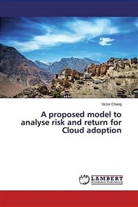 A proposed model to analyse risk and return for Cloud adoption