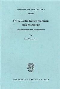 Venire contra factum proprium nulli conceditur : zur Konkretisierung eines Rechtssprichworts