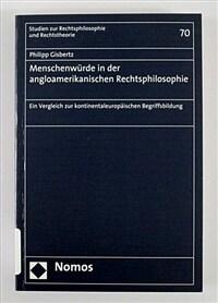 Menschenwürde in der angloamerikanischen Rechtsphilosophie : ein Vergleich zur kontinentaleuropäischen Begriffsbildung / 1. Auflage