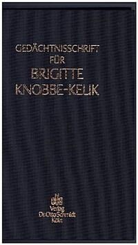 Gedächtnisschrift für Brigitte Knobbe-Keuk