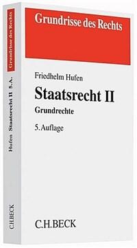 Staatsrecht II : Grundrechte 5., aktualisierte und überarb. Aufl