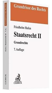 Staatsrecht II : Grundrechte / 7., aktualisierte und überarb. Aufl