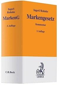 Markengesetz : Gesetz über den Schutz von Marken und sonstigen Kennzeichen 3., neubearb. Auflage