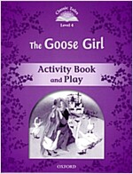 Classic Tales Second Edition: Level 4: The Goose Girl Activity Book & Play (Paperback, 2 Revised edition)