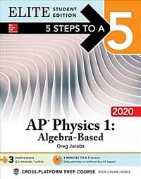 5 Steps to a 5: AP Physics 1: Algebra-Based 2020 Elite Student Edition (Paperback)