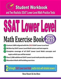 SSAT Lower Level Math Exercise Book: Student Workbook and Two Realistic SSAT Lower Level Math Tests (Paperback)