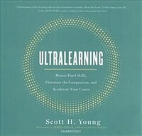 Ultralearning: Master Hard Skills, Outsmart the Competition, and Accelerate Your Career (Audio CD)