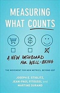 Measuring What Counts: The Global Movement for Well-Being (Paperback)