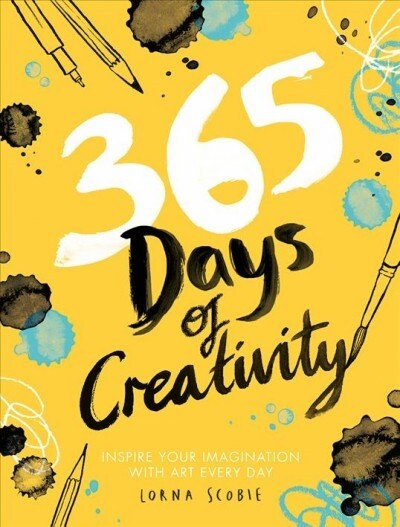 365 Days of Creativity : Inspire Your Imagination with Art Every Day (Paperback)
