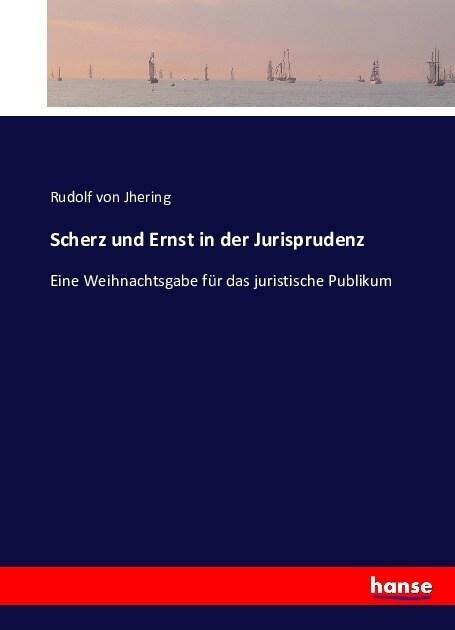 Scherz und Ernst in der Jurisprudenz (Paperback)