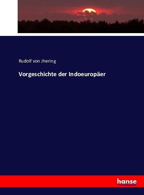 Vorgeschichte der Indoeuropaer (Paperback)