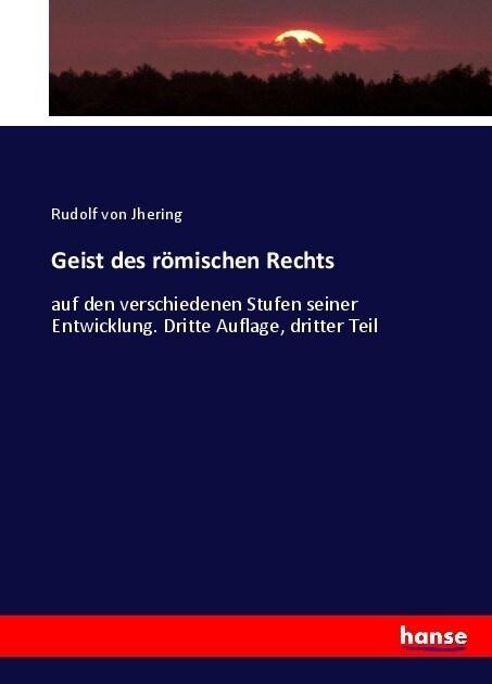 Geist des r?ischen Rechts (Paperback)