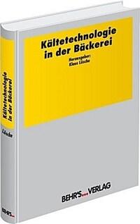Kaltetechnologie in der Bäckerei 1. Aufl