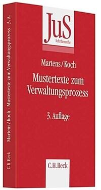 Mustertexte zum Verwaltungsprozess : (VwGO, FGO, SGG) 3., neu bearb. Aufl