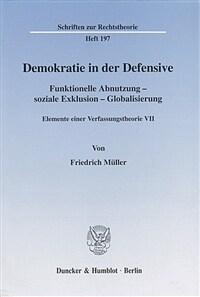Demokratie in der Defensive : funktionelle Abnutzung, soziale Exklusion, Globalisierung