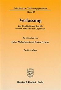 Verfassung : zur Geschichte des Begriffs von der Antike bis zur Gegenwart : zwei Studien 2. Aufl