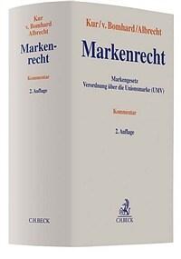 Markenrecht : Markengesetz : Verordnung über dieUnionsmarke (UMV) : Kommentar / 2. Aufl