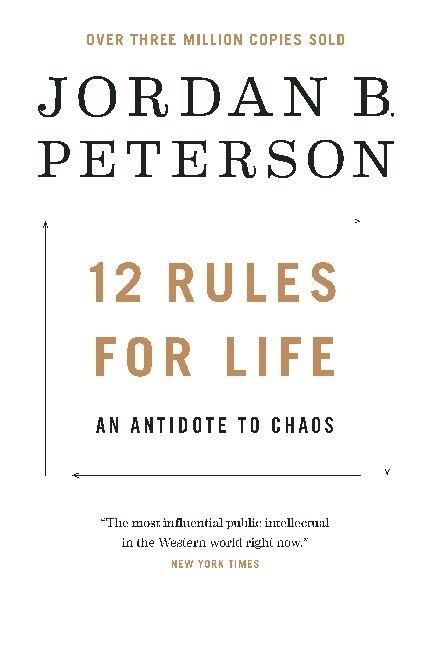 12 Rules for Life : An Antidote to Chaos (Paperback)