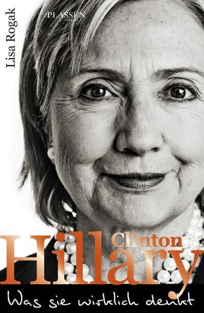 Hillary Clinton - Was sie wirklich denkt (Hardcover)