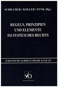 Regeln, Prinzipien und Elemente im System des Rechts