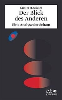 Der Blick des Anderen : eine Analyse der Scham 3. Aufl