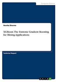 XGBoost. the extreme gradient boosting for mining applications