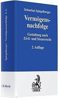Vermögensnachfolge : Gestaltung nach Zivil- und Steuerrecht 2. Aufl