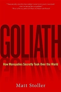 Goliath: The 100-Year War Between Monopoly Power and Democracy (Paperback)