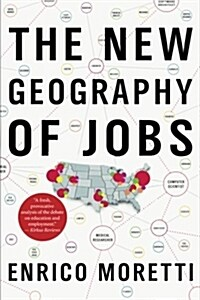 The New Geography of Jobs (Paperback)