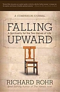 Falling Upward: A Spirituality for the Two Halves of Life -- A Companion Journal (Paperback)