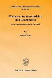 Weimarer Staatsrechtslehre und Grundgesetz : ein verfassungstheoretischer Vergleich