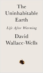 The Uninhabitable Earth : Life After Warming (Paperback)